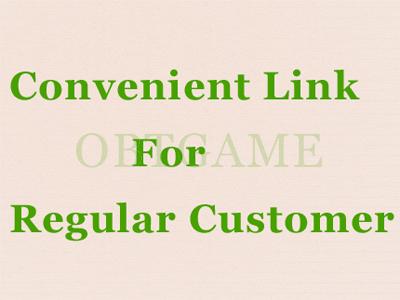 Convenient Link For Regular Customer
